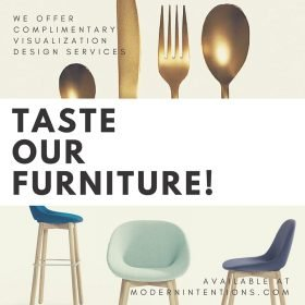Taste Our Furniture by Modern Intentions